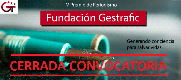 Cerrada Candidatura del V Premio de Periodismo Fundación Gestrafic